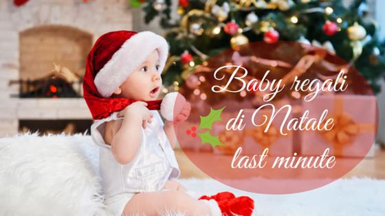 baby-regalo-natale-last-minute