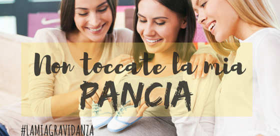 NON-TOCCATE-PANCIA