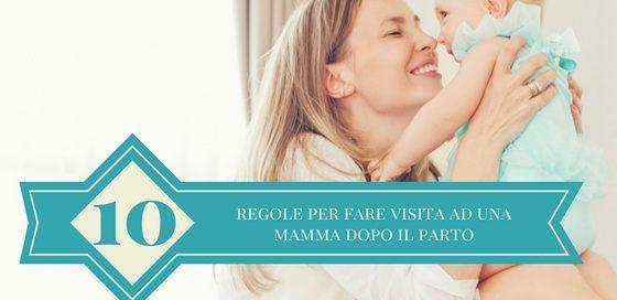 LE REGOLE PER FARE VISITA AD UNA MAMMA