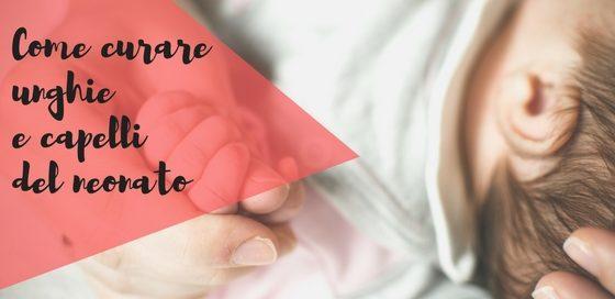 Unghie e capelli del neonato