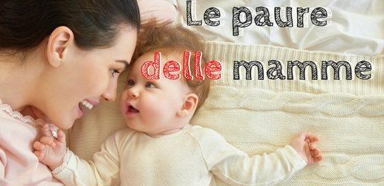 Le paure delle mamme