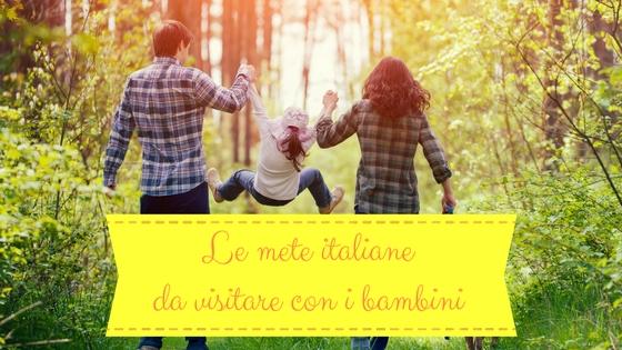 Le mete italiane da visitare con i bambini
